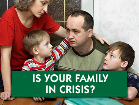 Is Your Family In Crisis